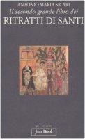 Il secondo grande libro dei ritratti di santi - Sicari Antonio M.