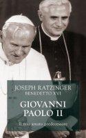Giovanni Paolo II. Il mio amato predecessore: Le ragioni della scelta contro la guerra - Ratzinger Joseph