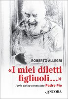 """""""I miei diletti figliuoli"""" - Allegri Roberto"""