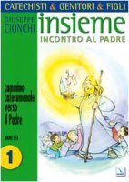 Cammino catecumenale verso il Padre vol.1 (anni 5/6) - Cionchi Giuseppe