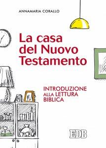 Copertina di 'La casa del Nuovo Testamento'