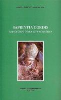 Sapientia cordis. Il racconto della vita monastica - Alfredo Ildefonso Schuster