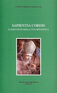 Copertina di 'Sapientia cordis. Il racconto della vita monastica'