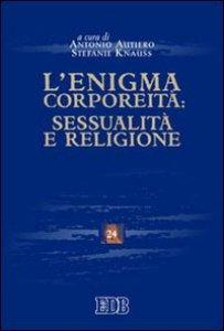 Copertina di 'L'enigma corporeità: sessualità e religione'