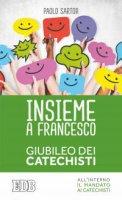 Insieme a Francesco - Paolo Sartor