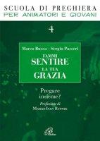 Fammi sentire la tua grazia - Marco Busca, Sergio Passeri