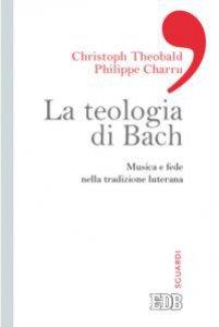 Copertina di 'La teologia di Bach'