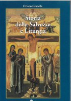 Storia della Salvezza e Liturgia - Oriano Granella