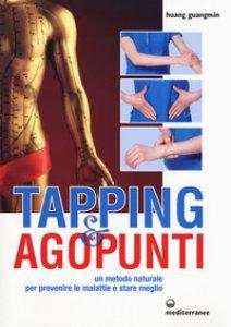 Copertina di 'Tapping e agopunti. Un metodo naturale per prevenire le malattie e stare meglio'