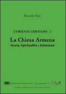 Copertina di 'L'Oriente cristiano [vol_2] / La Chiesa armena. Storia, spiritualità e istituzioni'