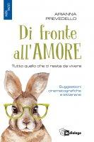 Di fronte all'amore - Arianna Prevedello