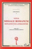 Vetus missale romanum monasticum lateranense (rist. anast. 1752) - Antonelli Nicola
