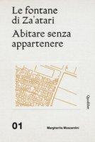 Le fontane di Za'atari: Abitare senza appartenere-Guida alla città. Ediz. illustrata - Moscardini Margherita
