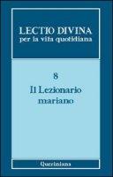 Lectio divina per la vita quotidiana [vol_8] / Il lezionario mariano - AA.VV.