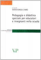 Pedagogie e didattica speciale per educatori e insegnanti nella scuola.