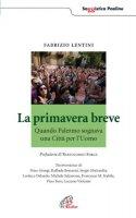La primavera breve - Lentini Fabrizio