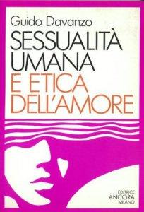 Copertina di 'Sessualità umana e etica dell'amore'