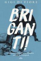 Briganti! Controstoria della guerra contadina nel Sud dei Gattopardi. Con e-book - Di Fiore Gigi