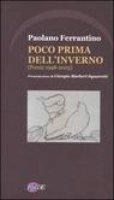 Poco prima dell'inverno (poesie 1998-2003) - Paolano Ferrantino