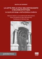 La lotta per lo stile nell'artigianato e nell'architettura - Behrendt Walter Curt