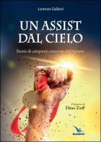 Un assist dal cielo - Lorenzo Galliani