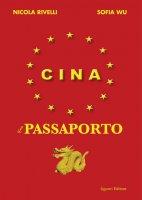Cina. Il passaporto - Sofia Wu, Nicola Rivelli
