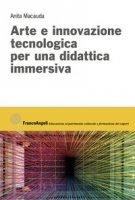 Arte e innovazione tecnologica per una didattica immersiva - Macauda Anita