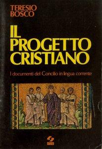 Copertina di 'Il progetto cristiano (I documenti del Concilio in lingua corrente)'