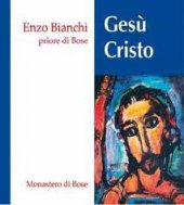 Gesù Cristo - Enzo Bianchi