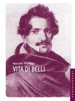 Vita di Belli. - Marcello Teodonio
