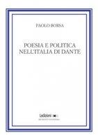 Poesia e politica nell'Italia di Dante - Borsa Paolo