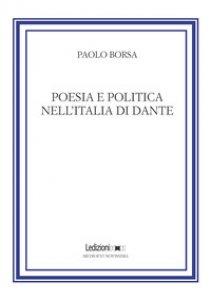 Copertina di 'Poesia e politica nell'Italia di Dante'