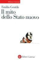 Il mito dello Stato nuovo - Emilio Gentile