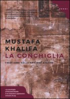 La conchiglia. I miei anni nelle prigioni siriane - Khalifa Mustafa