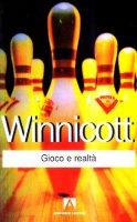 Gioco e realtà - Winnicott Donald W.