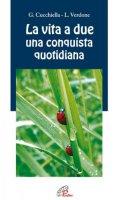 La vita a due una conquista quotidiana - Verdone Luciano, Cucchiella Giuliana