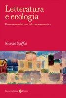 Letteratura e ecologia. Forme e temi di una relazione narrativa - Scaffai Niccolò