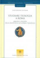 Studiare teologia a Roma - Luigi M. De Palma
