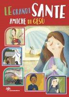 Le grandi sante amiche di Gesù - Francesca Fabris, Antonella Pandini
