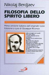 Copertina di 'Filosofia dello spirito libero. Problema e apologia del cristianesimo'
