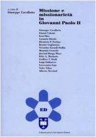Missione e missionarietà in Giovanni Paolo II - Cavallotto G.