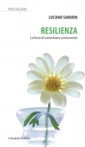 Copertina di 'Resilienza. La forza di camminare controvento'