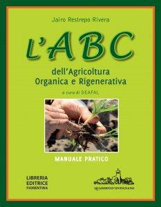 Copertina di 'L' ABC dell'agricoltura organica e rigenerativa. Manuale pratico'