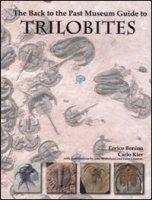 Trilobites. The Back to the past Museum Guide to - Bonino Enrico, Kier Carlo
