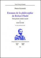 Examen de la philosophie de Robert Fludd. Avec le fac-similé du texte latin - Gassendi Pierre
