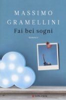 Fai bei sogni - Gramellini Massimo