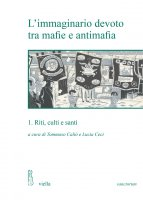 L'immaginario devoto tra mafie e antimafia 1 - Autori Vari