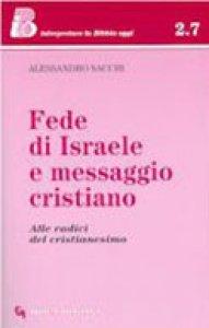 Copertina di 'Fede di Israele e messaggio cristiano. Alle radici del cristianesimo'