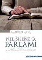 Nel silenzio, parlami - Francesco de Lazzari
