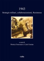 1943. Strategie militari, collaborazionismi, Resistenze - Autori Vari